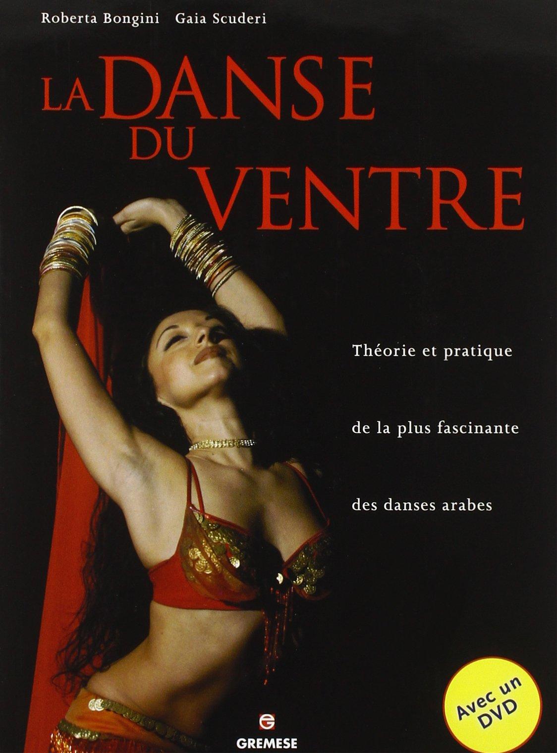 La danse du ventre - Théorie et pratique de la plus fascinante des danses arabes Couverture du livre