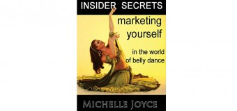 Insider Secrets: Marketing Yourself in the World of Belly Dance