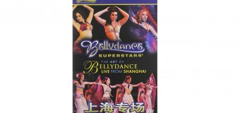 Bellydance Superstars – The Art of Bellydance Live From Shanghai